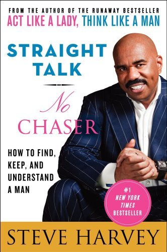 Steve Harvey Straight Talk No Chaser How To Find Keep And Understand A Man