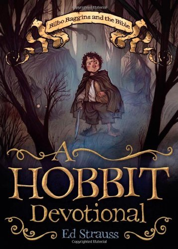 Ed Strauss A Hobbit Devotional Bilbo Baggins And The Bible