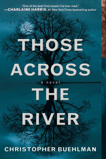Christopher Buehlman Those Across The River