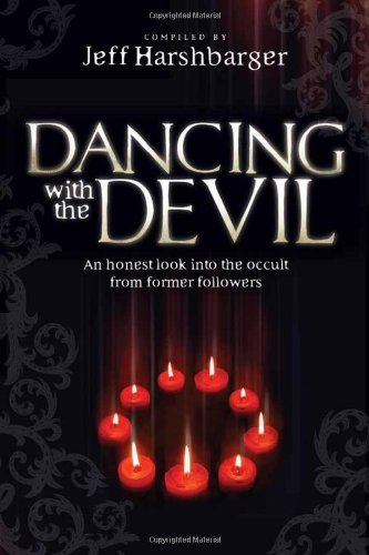 Jeff Harshbarger Dancing With The Devil An Honest Look Into The Occult From Former Follow