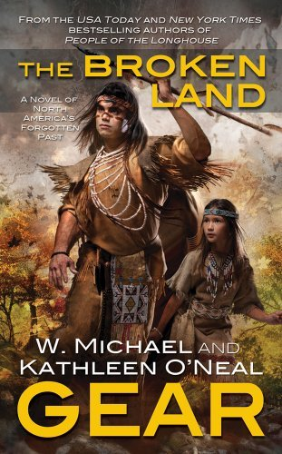 Kathleen O'neal Gear The Broken Land A People Of The Longhouse Novel