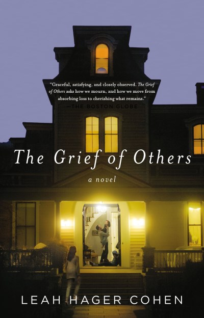 Leah Hager Cohen The Grief Of Others