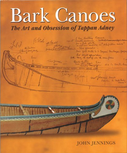 John Jennings Bark Canoes The Art And Obsession Of Tappan Adney