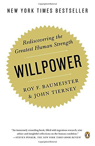 Roy F. Baumeister Willpower Rediscovering The Greatest Human Strength