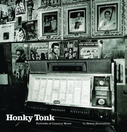 Henry Horenstein Honky Tonk Portraits Of Country Music Revised