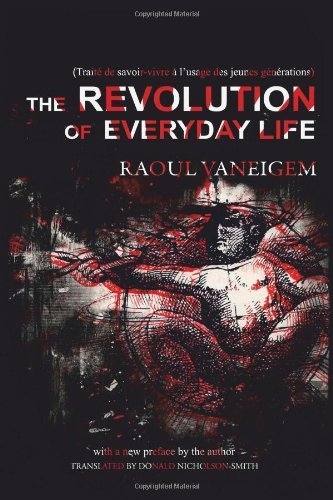 Raoul Vaneigem The Revolution Of Everyday Life Revised