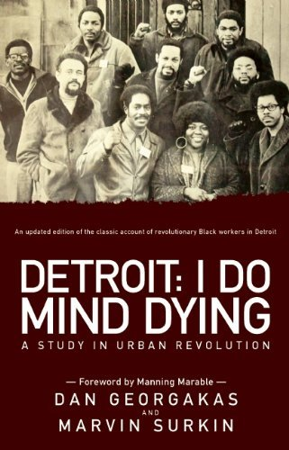 Dan Georgakas Detroit I Do Mind Dying A Study In Urban Revolution 0003 Edition;updated