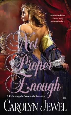 Carolyn Jewel Not Proper Enough (a Reforming The Scoundrels Roma