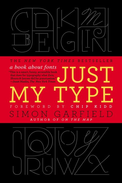 Simon Garfield Just My Type A Book About Fonts