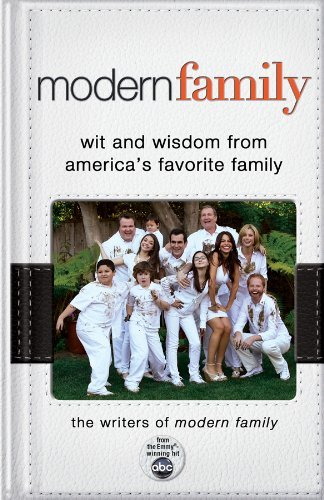 Writers Of Modern Family Modern Family Wit And Wisdom From America's Favorite Family