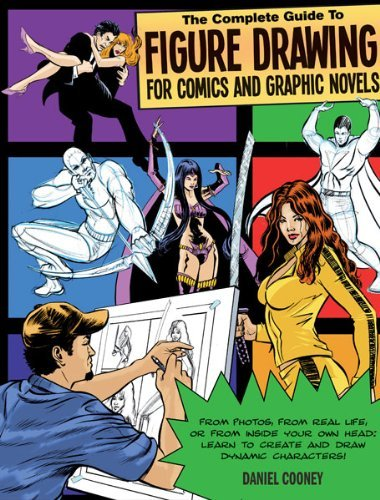 Cooney Dan Complete Guide To Figure Drawing For Comics An The
