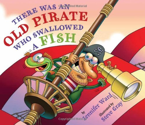 Jennifer Ward There Was An Old Pirate Who Swallowed A Fish
