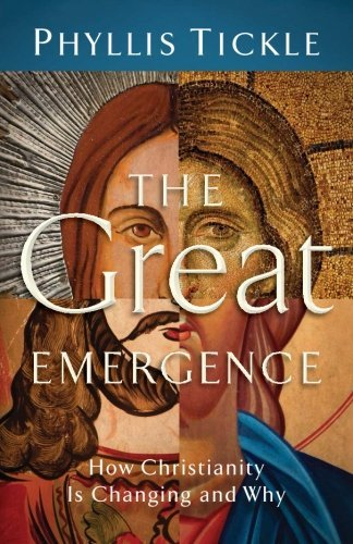 Phyllis Tickle The Great Emergence How Christianity Is Changing And Why