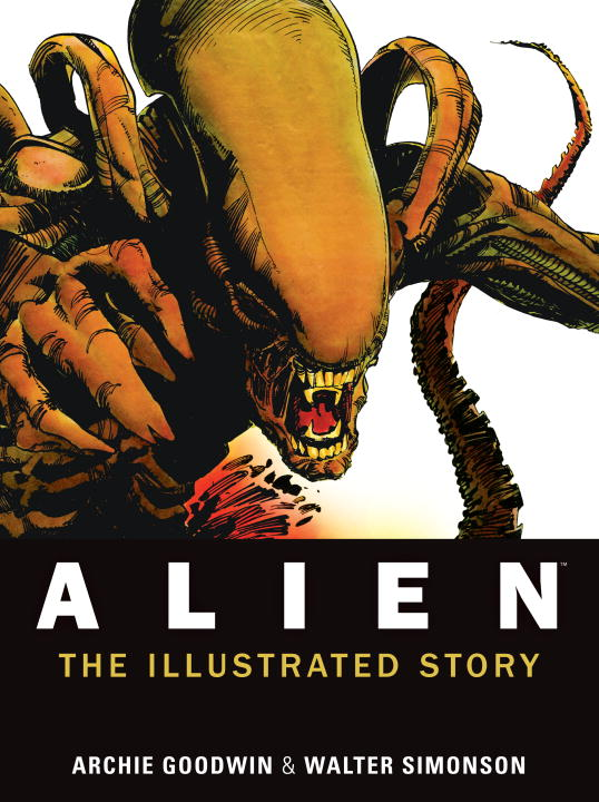 Archie Goodwin Alien The Illustrated Story