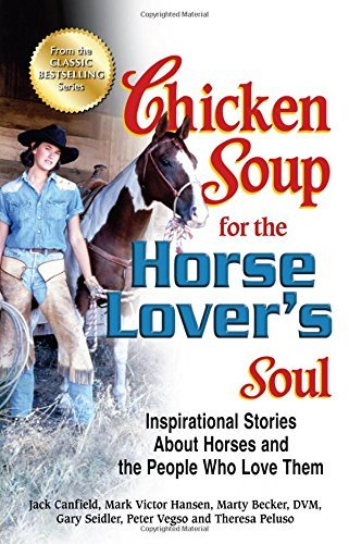 Jack Canfield Chicken Soup For The Horse Lover's Soul Inspirational Stories About Horses And The People