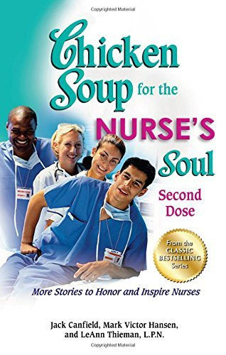Jack Canfield Chicken Soup For The Nurse's Soul Second Dose More Stories To Honor And Inspire Nu