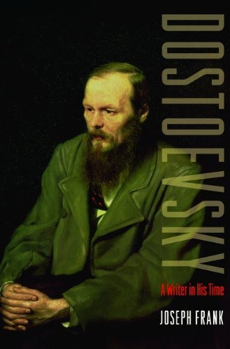 Joseph Frank Dostoevsky A Writer In His Time