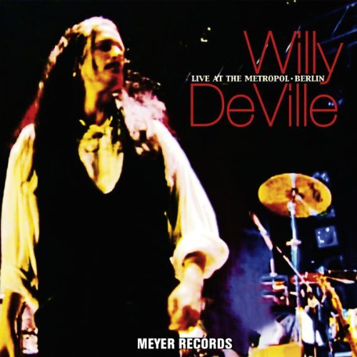 Deville Willy Live At The Metropol Berlin