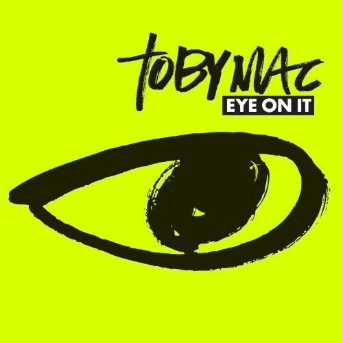 Tobymac Eye On It