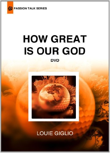 Louie Giglio How Great Is Our God