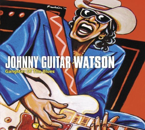Johnny Guitar Watson Gangster Of The Blues