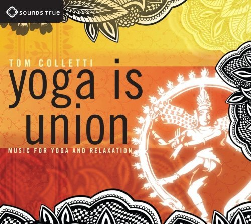 Tom Colletti Yoga Is Union