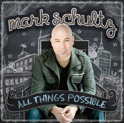 Mark Schultz All Things Possible