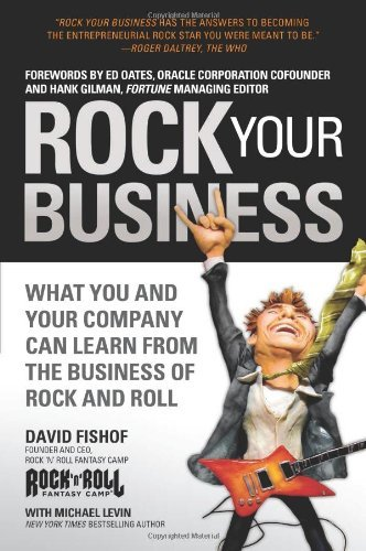 David Fishof Rock Your Business What You And Your Company Can Learn From The Busi