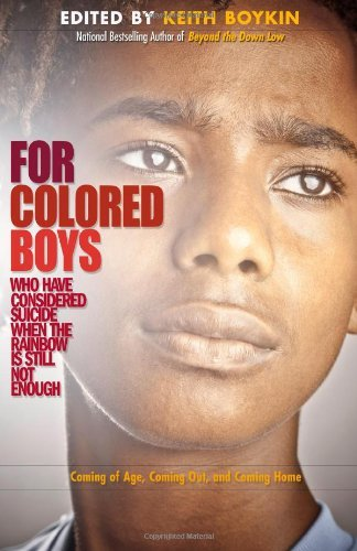 Keith Boykin For Colored Boys Who Have Considered Suicide When Coming Of Age Coming Out And Coming Home