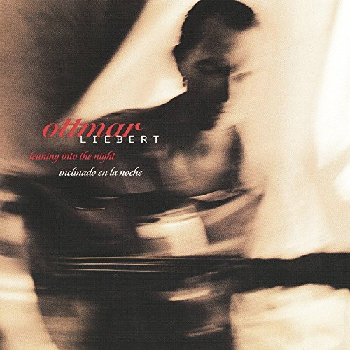 Ottmar Liebert Leaning Into The Night