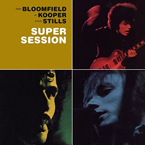 Bloomfield Kooper Stills Super Session Incl. Bonus Tracks
