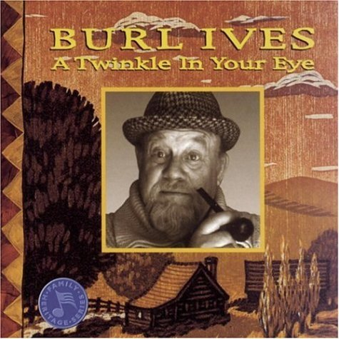 Burl Ives Twinkle In Your Eye