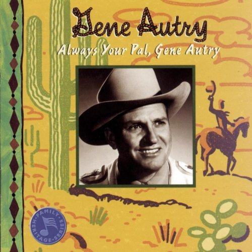 Gene Autry Always Your Pal Gene Autry