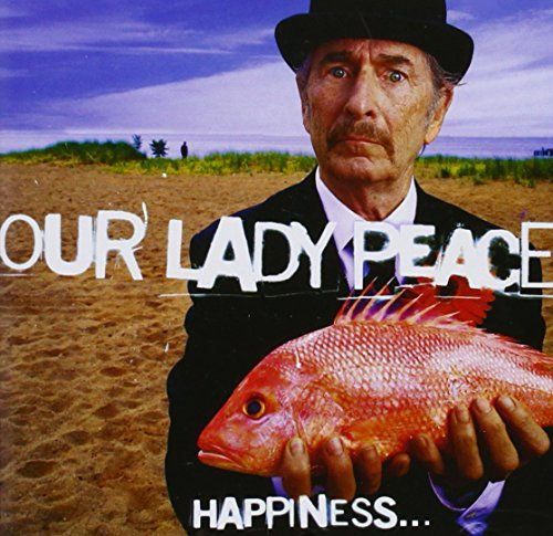 Our Lady Peace Happiness...