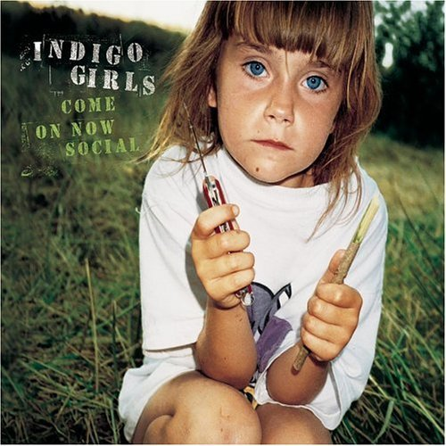 Indigo Girls Come On Now Social