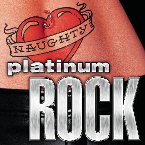 Naughty Platinum Rock Naughty Platinum Rock Aerosmith Kiss Motley Crue Slaughter Cinderella Zebra