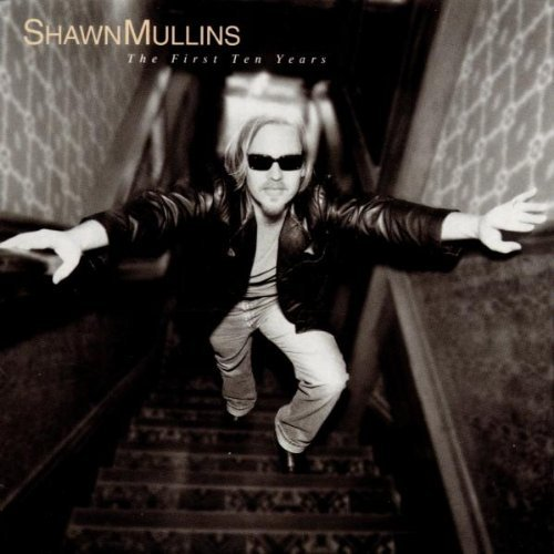 Mullins Shawn First Ten Years