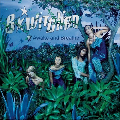 B Witched Awake & Breathe