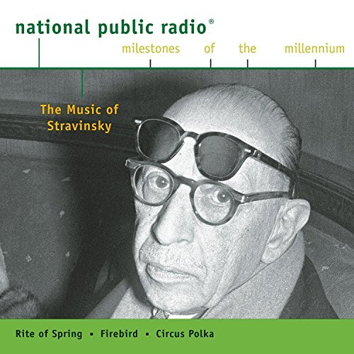 Npr Milestones Of The Millenni Music Of Stravinsky Entremont Raskin & Milestones Of The Millennium