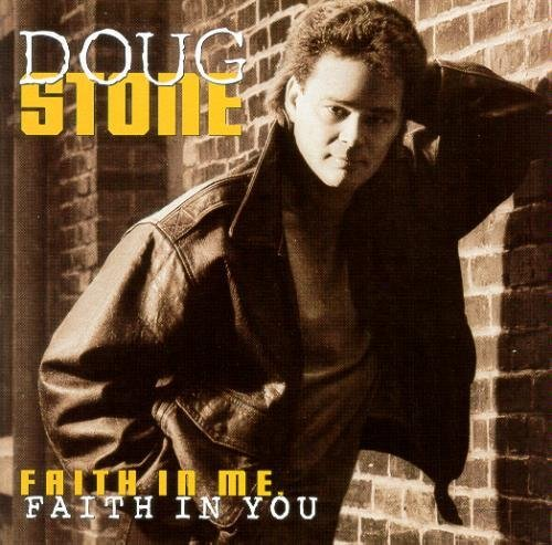 Doug Stone Faith In Me Faith In You