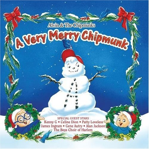 Alvin & The Chipmunks Very Merry Chipmunk Kenny G Autry Jackson Loveless Dion Boys Choir Of Harlem