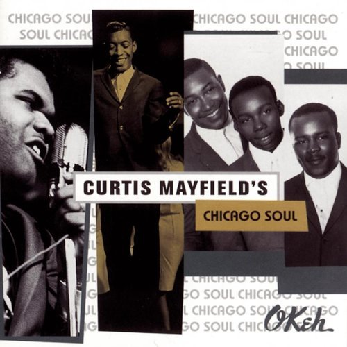 Curtis Mayfield's Chicago S Curtis Mayfield's Chicago Soul Opals Jackson Chandler Billy Butler & The Enchanters