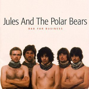 Jules & The Polar Bears Bad For Business
