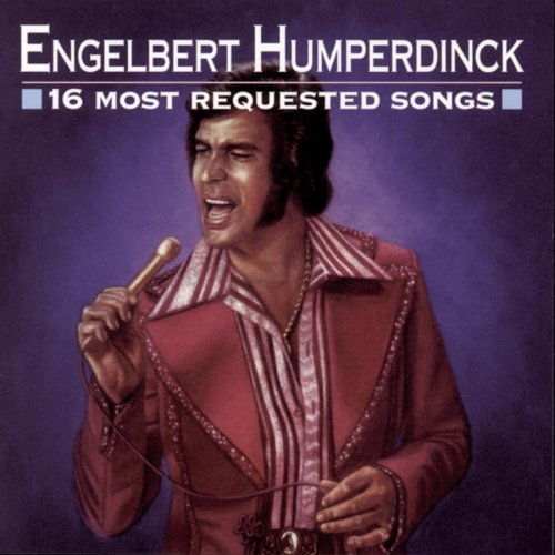 Humperdinck Engelbert 16 Most Requested Songs
