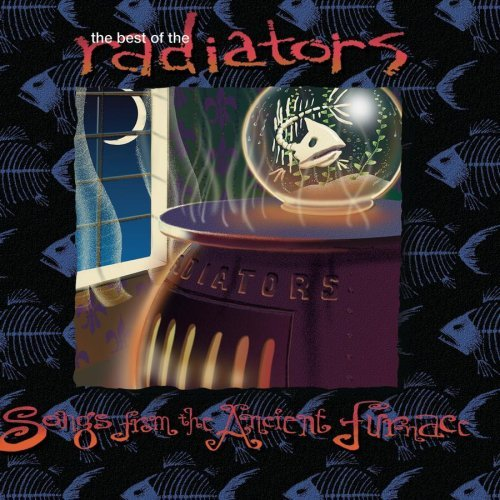 Radiators Songs From The Ancient Furnace