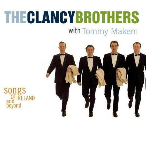 Clancy Brothers Makem Songs Of Ireland & Beyond