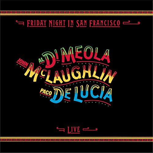 Di Meola Mclaughlin De Lucia Friday Night In San Francisco Hdcd