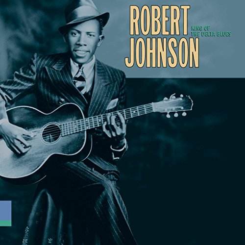 Robert Johnson King Of The Delta Blues Roots N' Blues