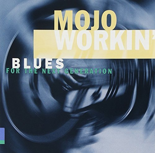 Mojo Workin' Blues For The Mojo Workin' Blues For The Nex Johnson Waters Kansas Joe Roots N' Blues