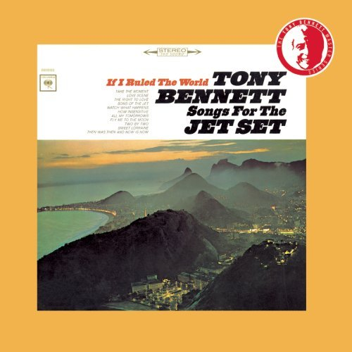 Tony Bennett If I Ruled The World Songs For